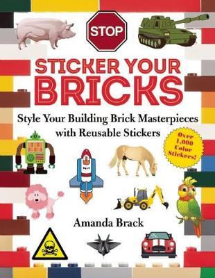 Sticker Your Bricks by Amanda Brack