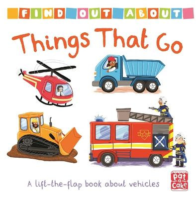 Find Out About: Things That Go: A lift-the-flap book about vehicles book