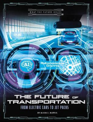 The Future of Transportation: From Electric Cars to Jet Packs book