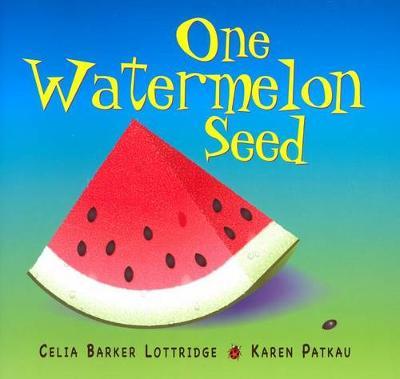 One Watermelon Seed by Celia Lottridge
