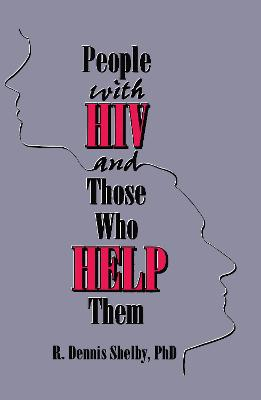 People with HIV and Those Who Help Them by Carlton E. Munson