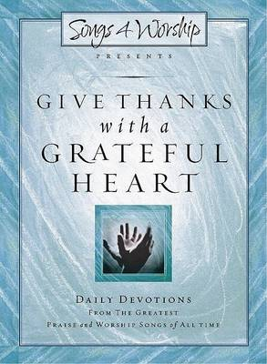 Give Thanks with a Grateful Heart by Songs4Worship
