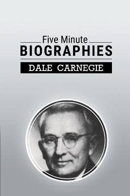 Five Minute Biographies by Dale Carnegie