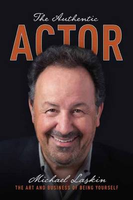 The Authentic Actor by Michael Laskin