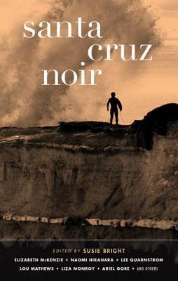 Santa Cruz Noir by Susie Bright