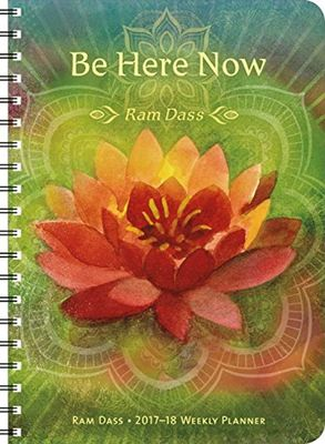 Be Here Now on-the-Go Weekly Planner 2018 by Ram Dass
