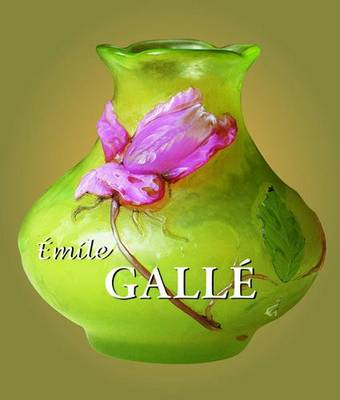 Emile Galle by Emile Galle