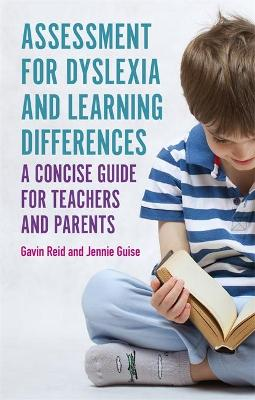 Assessment for Dyslexia and Learning Differences: A Concise Guide for Teachers and Parents book