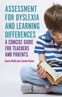 Assessment for Dyslexia and Learning Differences: A Concise Guide for Teachers and Parents by Gavin Reid