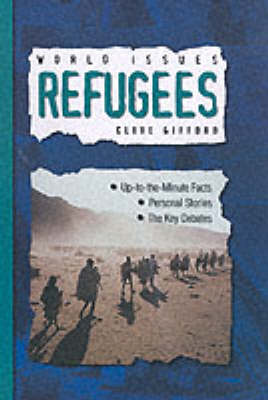 WORLD ISSUES REFUGEES by Clive Gifford