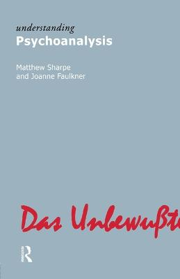 Understanding Psychoanalysis by Matthew Sharpe