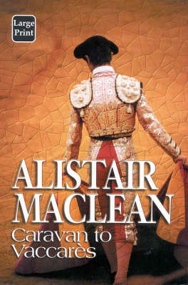 Caravan to Vaccares by Alistair MacLean