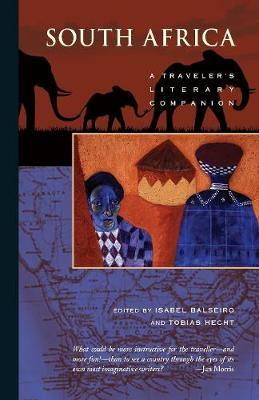 South Africa: A Traveler's Literary Companion by Isabel Balseiro