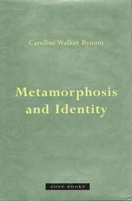 Metamorphosis and Identity by Caroline Walker Bynum