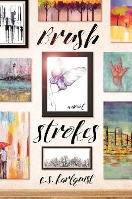 Brush Strokes by E.S. Karlquist