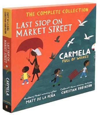 Last Stop on Market Street and Carmela Full of Wishes Box Set by Matt de la Pena