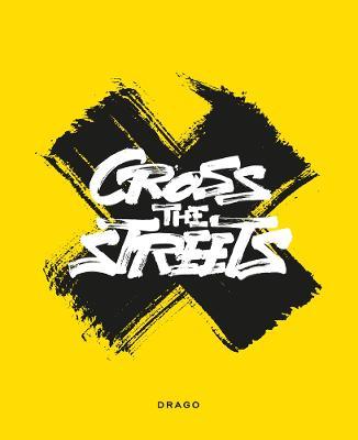 Cross The Streets by Paulo Von von Vacano