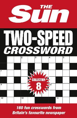 The Sun Two-Speed Crossword Collection 8: 160 two-in-one cryptic and coffee time crosswords by The Sun