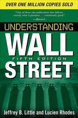 Understanding Wall Street, Fifth Edition by Jeffrey B. Little