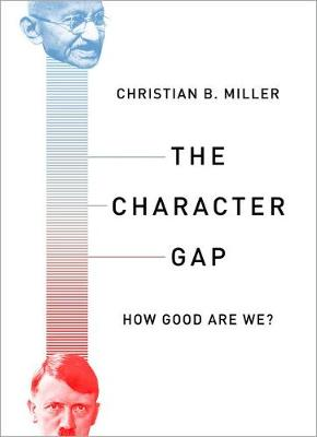 The Character Gap by Christian B. Miller