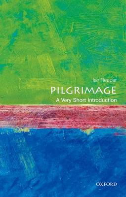 Pilgrimage: A Very Short Introduction by Ian Reader
