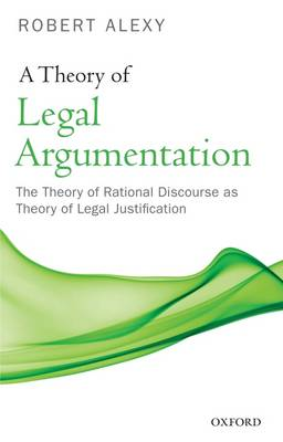 A Theory of Legal Argumentation by Robert Alexy