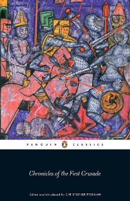 Chronicles of the First Crusade by Christopher Tyerman