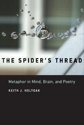 The Spider's Thread: Metaphor in Mind, Brain, and Poetry book