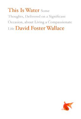 This Is Water by David Wallace