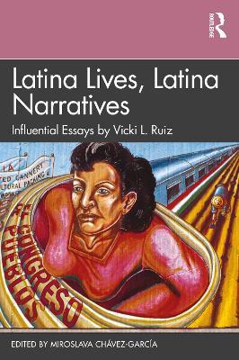 Latina Lives, Latina Narratives: Influential Essays by Vicki L. Ruiz book