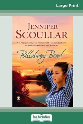 Billabong Bend (16pt Large Print Edition) by Jennifer Scoullar
