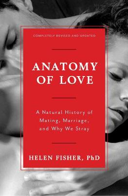 Anatomy of Love by Helen E. Fisher