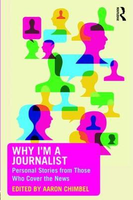 Why I'm a Journalist by Aaron Chimbel