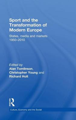 Sport and the Transformation of Modern Europe book