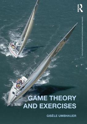 Game Theory and Exercises by Gisele Umbhauer