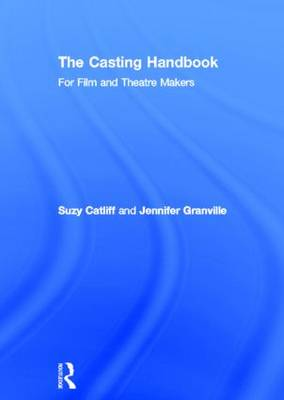 The Casting Handbook by Suzy Catliff