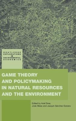 Game Theory and Policy Making in Natural Resources and the Environment by Ariel Dinar
