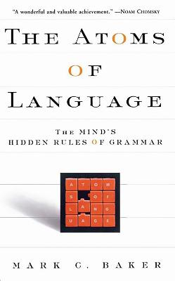 The Atoms Of Language by Mark C. Baker