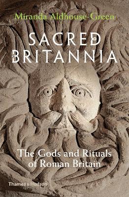 Sacred Britannia by Miranda Aldhouse-Green