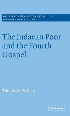 Judaean Poor and the Fourth Gospel by Timothy J. M. Ling