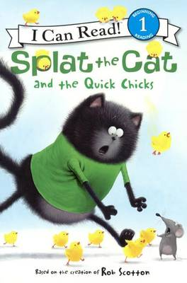 Splat the Cat and the Quick Chicks by Laura Driscoll
