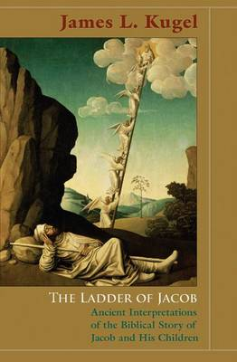 Ladder of Jacob by James L. Kugel