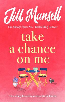 Take A Chance On Me by Jill Mansell