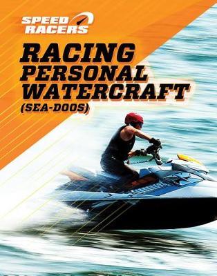 Racing Personal Watercraft (Sea-Doos) by Jill Sherman