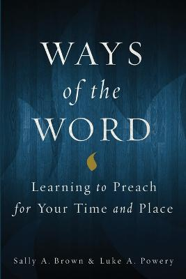 Ways of the Word by Sally A. Brown