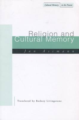 Religion and Cultural Memory by Jan Assmann