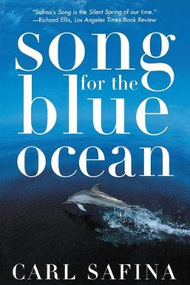 Songs for the Blue Ocean by Carl Safina