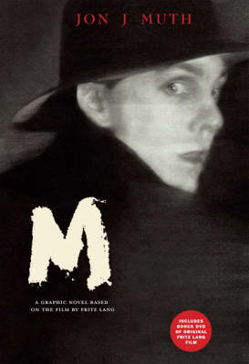 M: Adapted from the Fritz Lang Film by Jon J. Muth