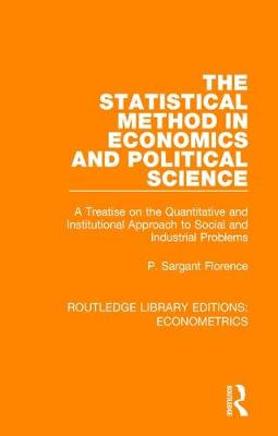 The Statistical Method in Economics and Political Science by P. Sargant Florence