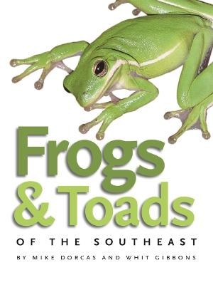 Frogs and Toads of the Southeast book